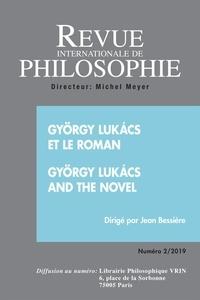 Michel Meyer - Revue internationale de philosophie N° 288/2019 : Gyorgy Lukacs et le roman.