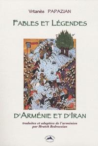 Vrtanès Papazian - Fables et légendes d'Arménie et d'Iran.
