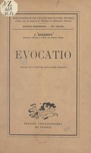 Vsevolod Basanoff - Evocatio - Étude d'un rituel militaire romain.