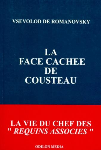 Vsevolod de Romanovsky - La face cachée de Cousteau.