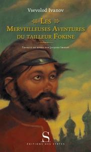 Vsévolod Ivanov - Les merveilleuses aventures du tailleur Fokine.