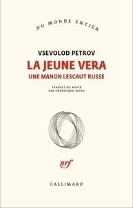 Vsevolod Petrov - La jeune Vera - Une Manon Lescaut russe.