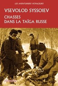 Vsevolod Syssoiev - Chasses dans la taïga russe.