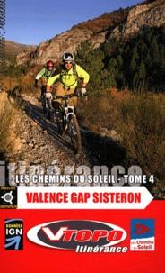 Vtopo - Les chemins du soleil Valence, Gap, Sisteron - Grande traversée des préalpes.