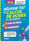 Vuibert - Réussir tous les calculs de doses et de débits en 28 fiches et 80 entrainements.