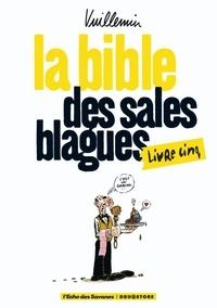 Vuillemin - La bible des sales blagues Tome 5 : .