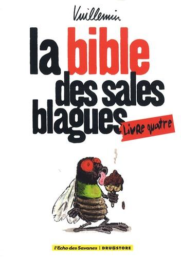 Vuillemin - La bible des sales blagues - Livre 4.