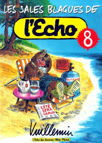 Vuillemin - Les sales blagues de l'Echo - Tome 8.