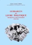 Vulfran Mory et Charles-Antoine Cardot - Guidargus du livre politique pendant l'Occupation (1940-1944).