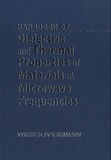 Vyacheslav V. Komarov - Handbook on Dielectric and Thermal Properties of Materials at Microwave Frequencies.