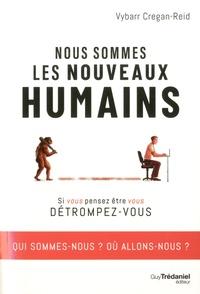 eBooks pour kindle best seller Nous sommes les nouveaux humains  - Si vous pensez être vous détrompez-vous (Litterature Francaise) iBook PDF MOBI par Vybarr Cregan-reid