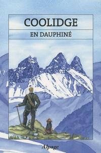 W.A.B. Coolidge - Coolidge en Dauphiné - Récits de courses en Dauphiné (1870-1895).