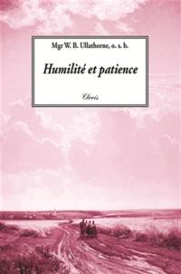 W. B. Ullathorne - Humilité et patience.