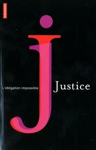 W. Baranes et Marie-Anne Frison-Roche - La justice - L'obligation impossible.