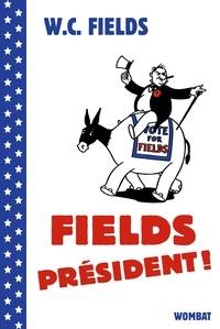 W-C Fields - Fields président !.