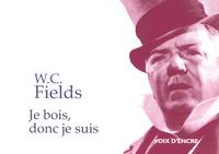 W-C Fields - Je bois, donc je suis.