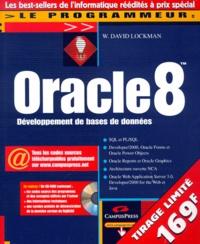 Oracle 8- Développement de bases de données, avec CD-ROM - W-David Lockman |