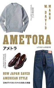 W. David Marx - Ametora - How Japan Saved American Style.