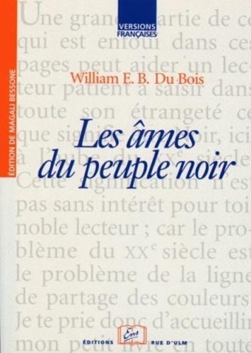W-E-B Du Bois - Les âmes du peuple noir.