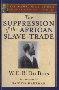 W-E-B Du Bois - The Suppression of the African Slave-trade to the United States of America, 1638-1870.