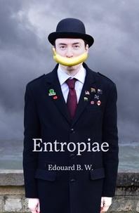 W. edouard B. - Entropiae EN.