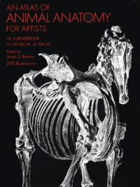 W Ellenberger et H Dittrich - An Atlas of Animal Anatomy for Artists.