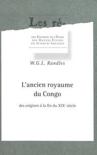 W-G-L Randles - L'ancien royaume du Congo des origines à la fin du XIXe siecle.