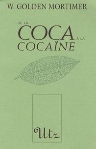 W. Golden Mortimer - De la coca à la cocaïne.
