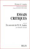 W-H Auden et Hannah Arendt - Essais critiques - Suivi de En souvenir de W.H. Auden.