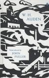 W-H Auden - Poems selected by John Fuller.