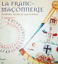 W-Kirk MacNulty - La franc-maçonnerie - Symboles, secrets et significations.