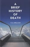 W. M. Spellman - A Brief History of Death.