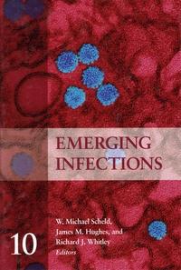W. Michael Scheld et James M Hughes - Emerging Infections 10.