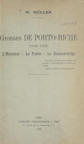 Georges de Porto-Riche (1849-1930). L'homme, le poète, le dramaturge