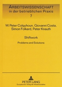 W. peter Colquhoun et Giovanni Costa - Shiftwork - Problems and Solutions.
