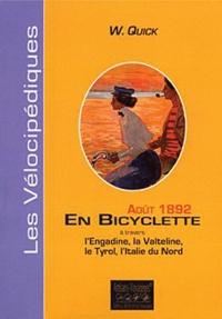 W Quick - En bicyclette à travers l'Engadine, la Valteline, le Tyrol, l'Italie du Nord - aÖUT 1892.