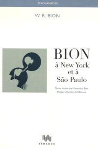 W-R Bion - Bion à New York et à São Paulo.