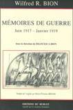 W-R Bion et Francesca Bion - Mémoires de guerre 26 juin 1917-10 janvier 1919.