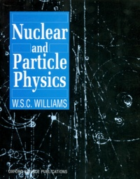 NUCLEAR AND PARTICULE PHYSICS - W-S-C Williams | Showmesound.org