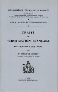 W Theodor Elwert - Traité de versification française - Des origines à nos jours.