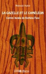 Wabinlé Nabié - La gazelle et le caméléon - Contes bwaba du Burkina Faso.