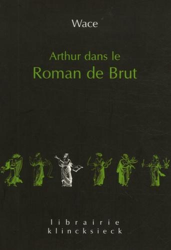 Wace - Arthur dans le Roman de Brut.