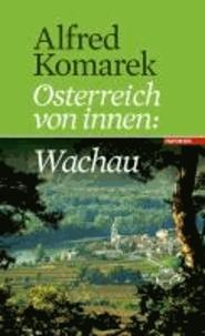Wachau - Österreich von innen Band 2.