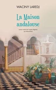 Waciny Laredj - La maison andalouse.