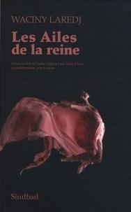 Waciny Laredj - Les Ailes de la reine.