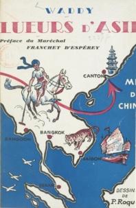 Waddy et  Franchet-d'Esperey - Lueurs d'Asie - De l'Himalaya aux mers de Chine.