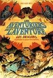 Wade Albert White - Les aventuriers de l'aventure , Tome 02 - Les dragons - (ou pourquoi ces grosses bêtes mordent).