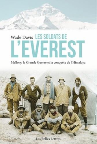 Les soldats de l'Everest. Mallory, la Grande Guerre et la conquête de l'Himalaya