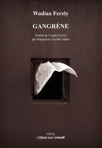 Wadiaa Ferzly - Gangrène.