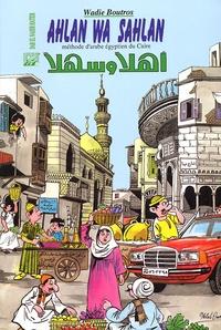 Wadie Boutros - Ahlan Wa Sahlan - Méthode d'arabe égyptien du Caire. 1 CD audio